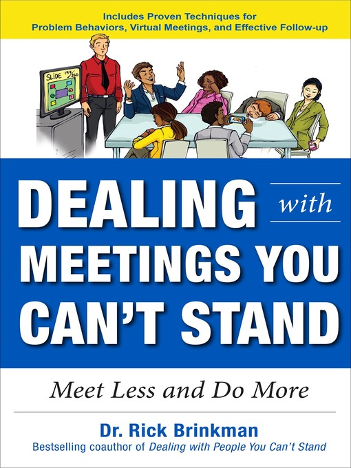 Title details for Dealing with Meetings You Can't Stand by Rick Brinkman - Available