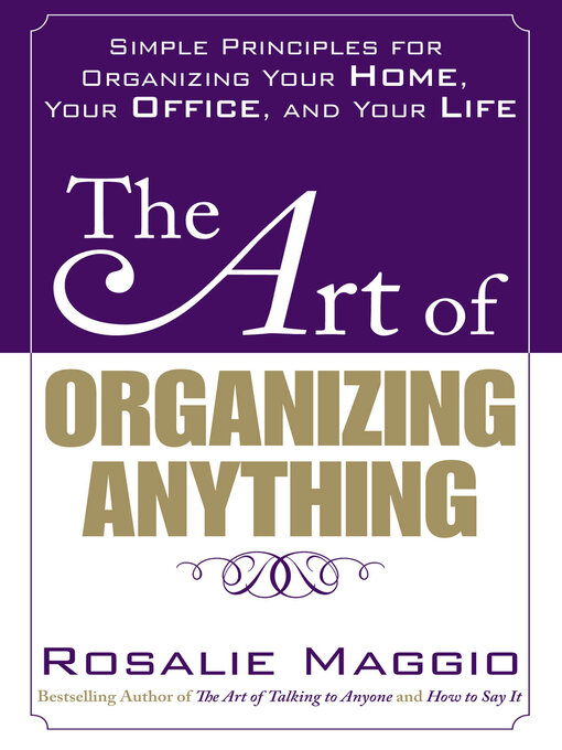 Title details for The Art of Organizing Anything by Rosalie Maggio - Available
