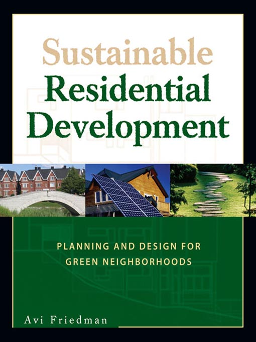 Title details for Sustainable Residential Development by Avi Friedman - Available