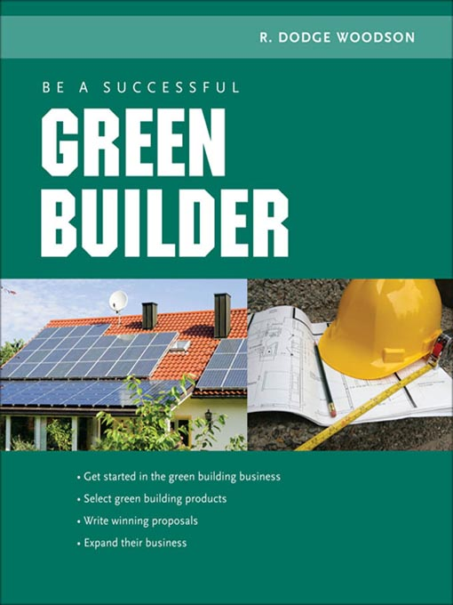 Title details for Be a Successful Green Builder by R. Dodge Woodson - Available