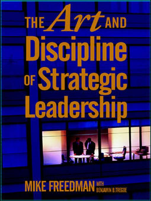 Title details for The Art and Discipline of Strategic Leadership by Mike Freedman - Available