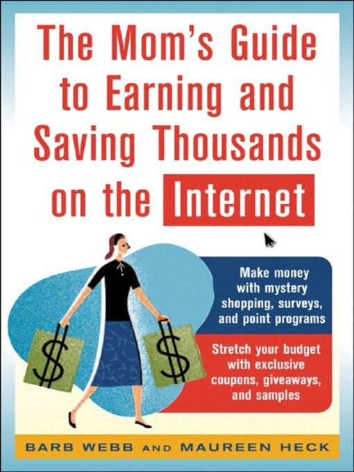 Title details for The Mom's Guide to Earning and Saving Thousands on the Internet by Barb Webb - Available