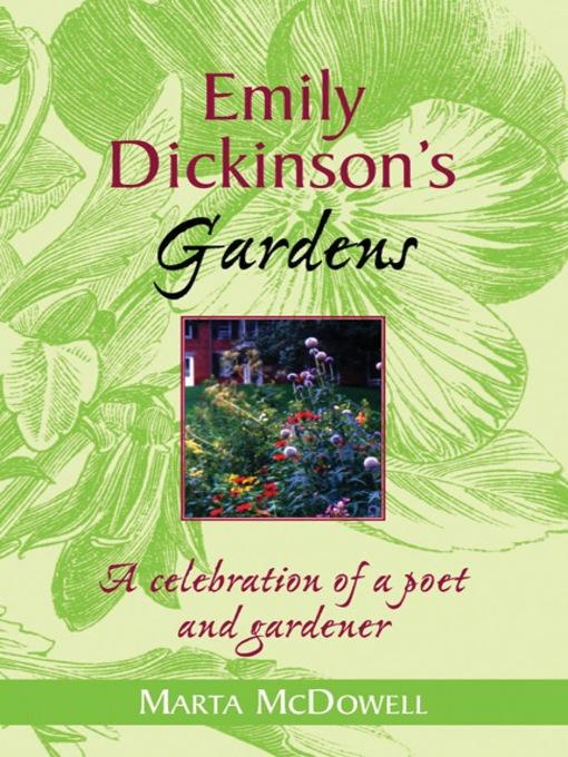Emily Dickinson's Gardens by Marta McDowell