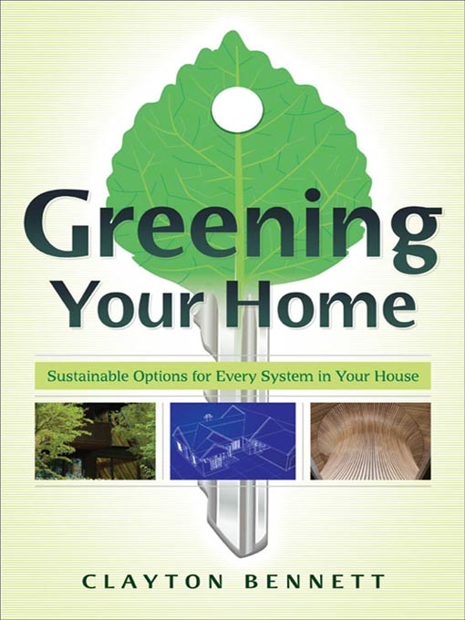 Title details for Greening Your Home by Clayton Bennett - Available