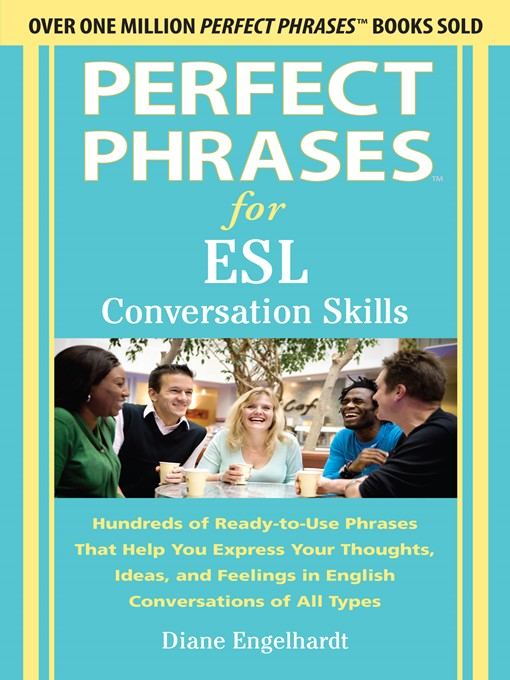 Title details for Perfect Phrases for ESL Conversation Skills by Diane Engelhardt - Available