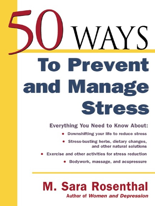 Title details for 50 Ways To Prevent and Manage Stress by M. Sara Rosenthal - Available