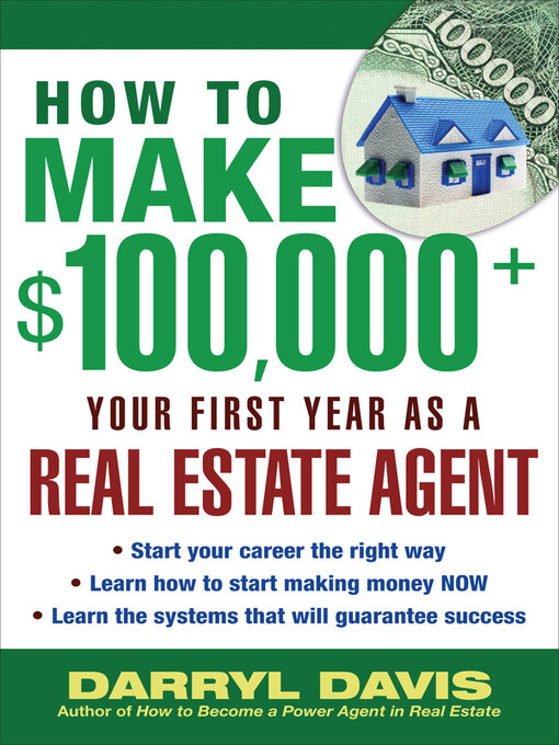 Title details for How to Make $100,000+ Your First Year as a Real Estate Agent by Darryl Davis - Available