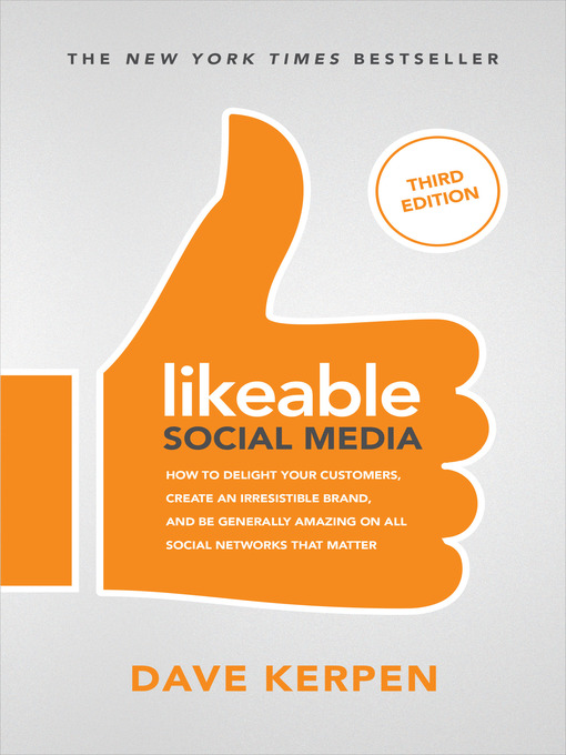 Title details for Likeable Social Media by Dave Kerpen - Available