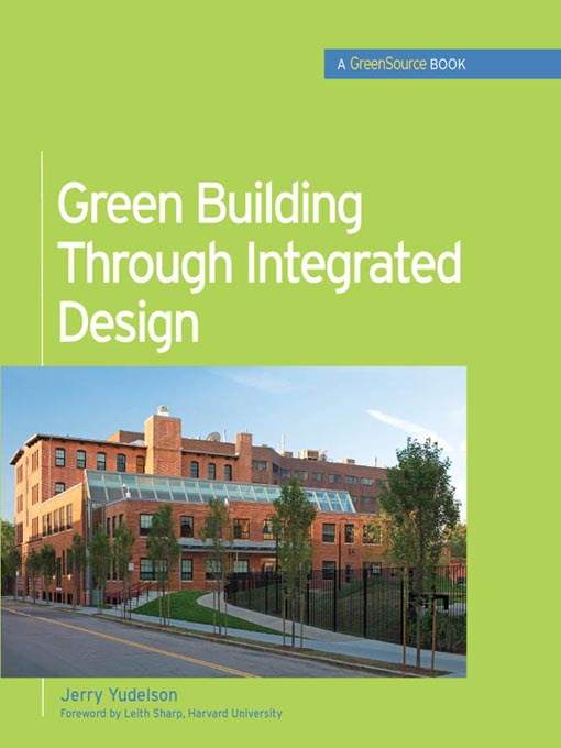 Title details for Green Building Through Integrated Design by Jerry Yudelson - Available