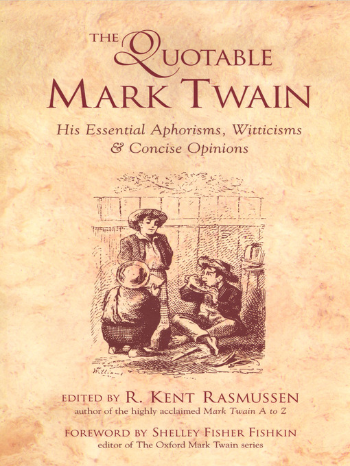 Title details for The Quotable Mark Twain by R. Kent Rasmussen - Available