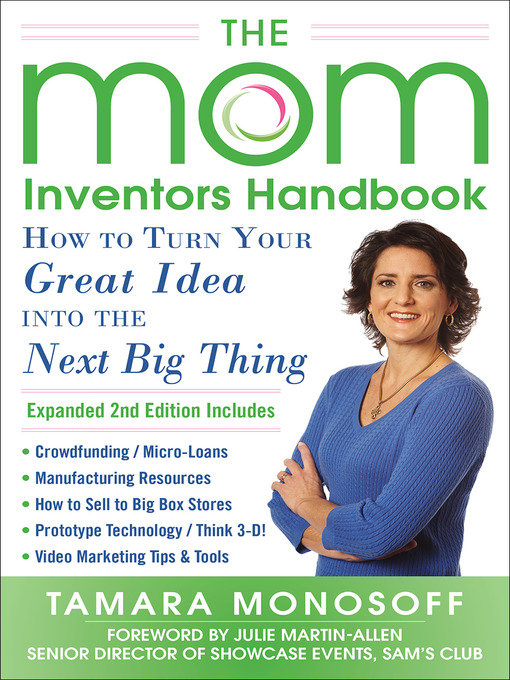 Title details for The Mom Inventors Handbook, How to Turn Your Great Idea into the Next Big Thing, Revised and Expanded 2nd Ed by Tamara Monosoff - Available