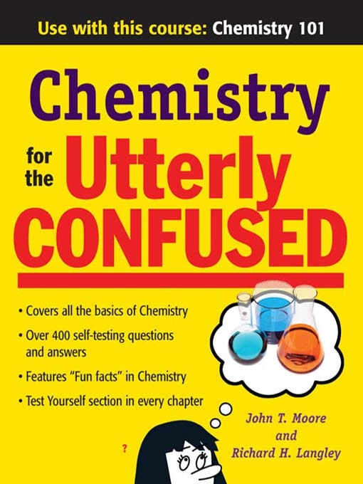 Title details for Chemistry for the Utterly Confused by John T Moore - Available