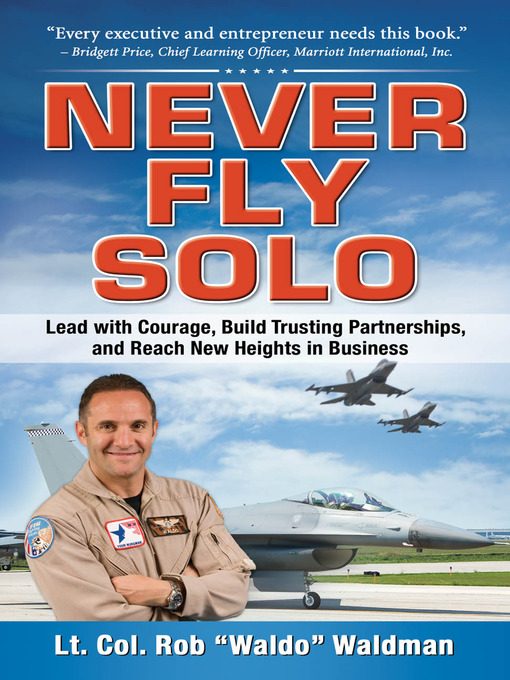 "Title details for Never Fly Solo by Robert ""Waldo"" Waldman - Available"