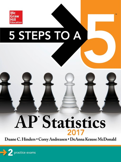 Title details for 5 Steps to a 5 AP Statistics 2017 by Duane C. Hinders - Available