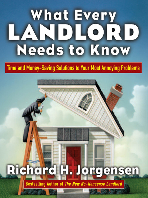 Title details for What Every Landlord Needs to Know by Richard H. Jorgensen - Available