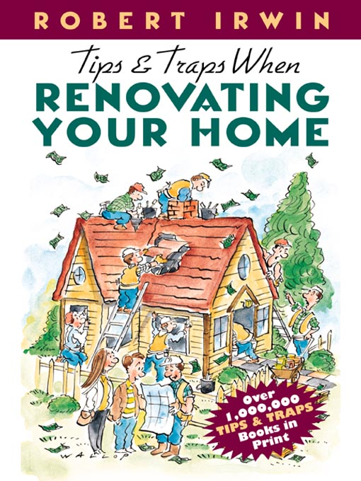 Title details for Tips & Traps When Renovating Your Home by Robert Irwin - Available
