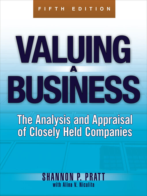 Title details for Valuing a Business by Shannon P. Pratt - Available