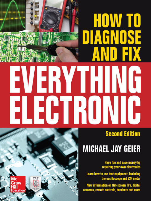 Title details for How to Diagnose and Fix Everything Electronic by Michael Jay Geier - Available
