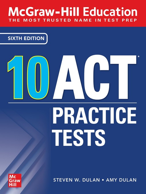 Mcgraw-hill education: 10 act practice tests [electronic resource].