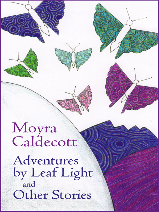 Title details for Adventures by Leaf Light and other stories by Moyra Caldecott - Available