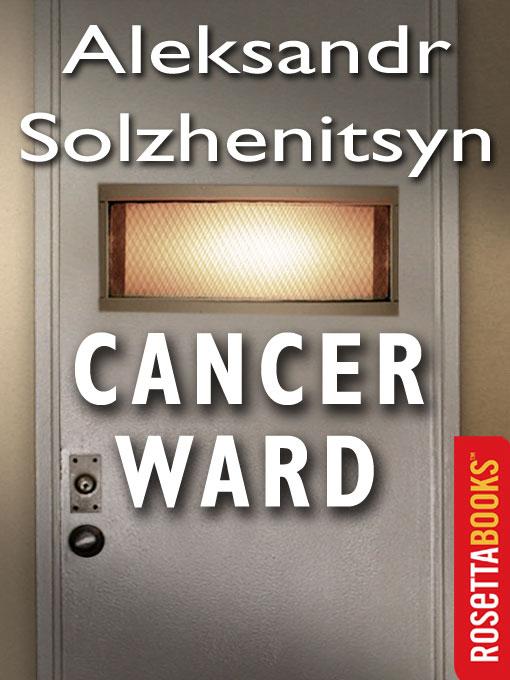 Title details for Cancer Ward by Aleksandr Solzhenitsyn - Available