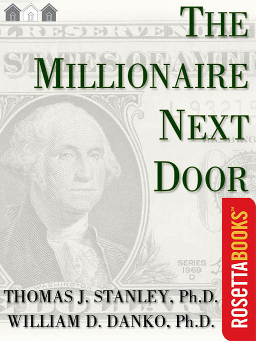 Title details for The Millionaire Next Door by Thomas J., Ph.D. Stanley - Wait list