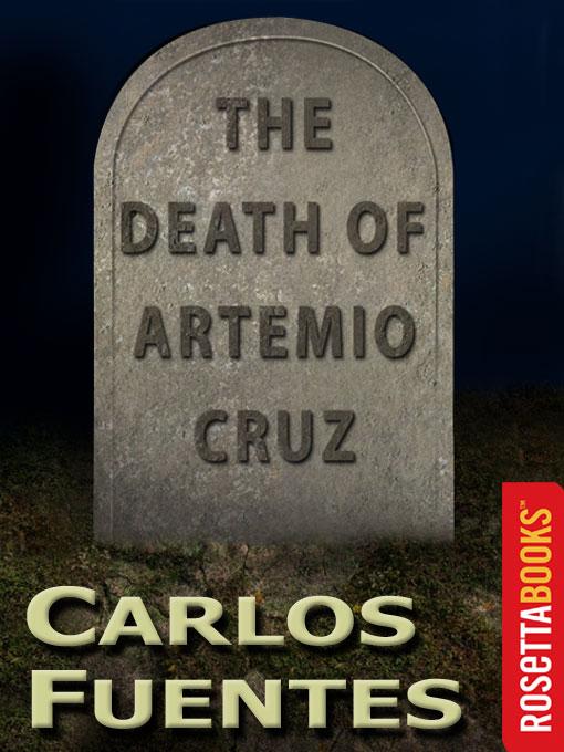 a description of the theme in the death of artemio cruz by carlos fuentes Carlos fuentes, mexican tempi  trans marina gutman castañeda and carlos fuentes  carlos fuentes, from the death of artemio cruz,.