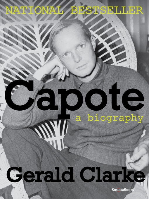 Title details for Capote by Gerald Clarke - Wait list