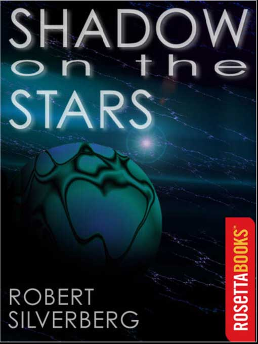 Title details for Shadow on the Stars by Robert Silverberg - Available