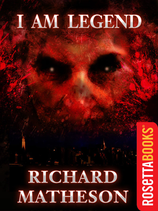 Title details for I Am Legend by Richard Matheson - Available