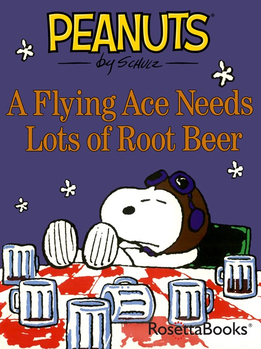 Title details for A Flying Ace Needs Lots of Root Beer by Charles M. Schulz - Available