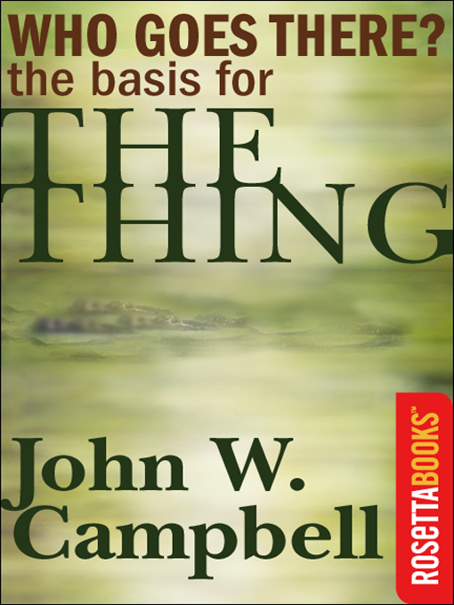 Title details for Who Goes There by John W. Campbell - Wait list