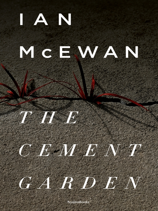 Title details for The Cement Garden by Ian McEwan - Available