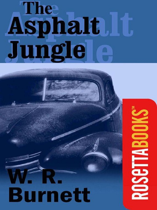 Title details for Asphalt Jungle by W. R. Burnett - Wait list