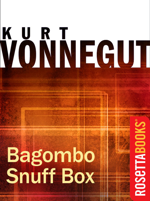 Title details for Bagombo Snuff Box by Kurt Vonnegut - Available