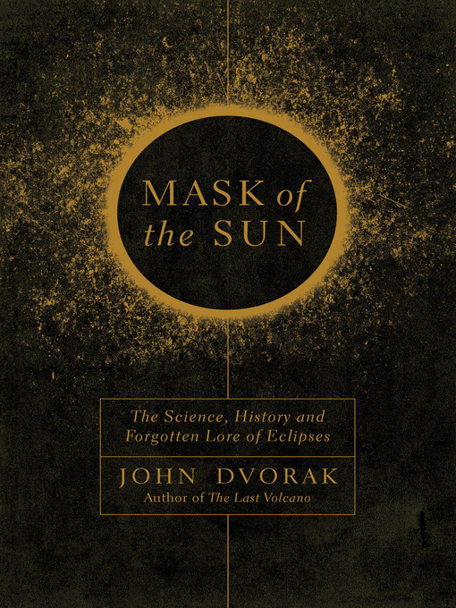 Title details for Mask of the Sun by John Dvorak - Wait list
