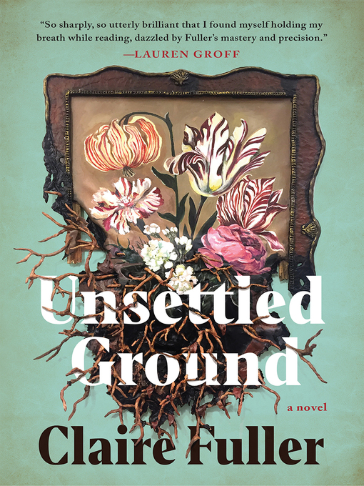 Title details for Unsettled Ground by Claire Fuller - Available