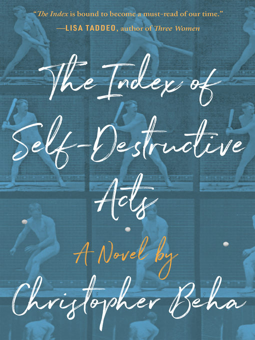 Title details for The Index of Self-Destructive Acts by Christopher Beha - Available
