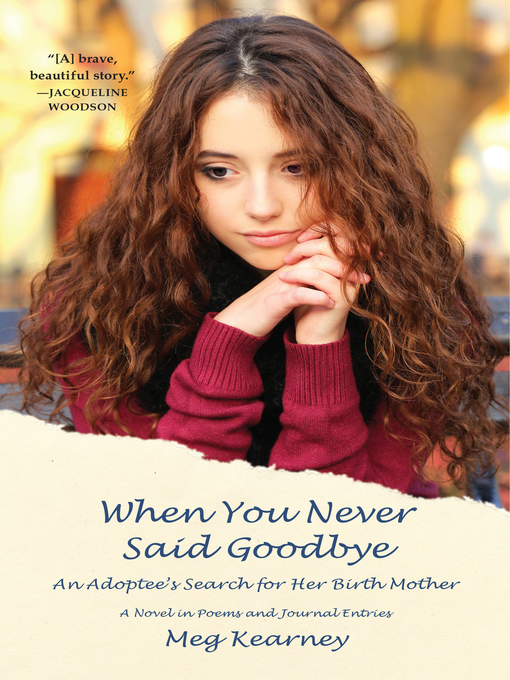Title details for When You Never Said Goodbye by Meg Kearney - Available