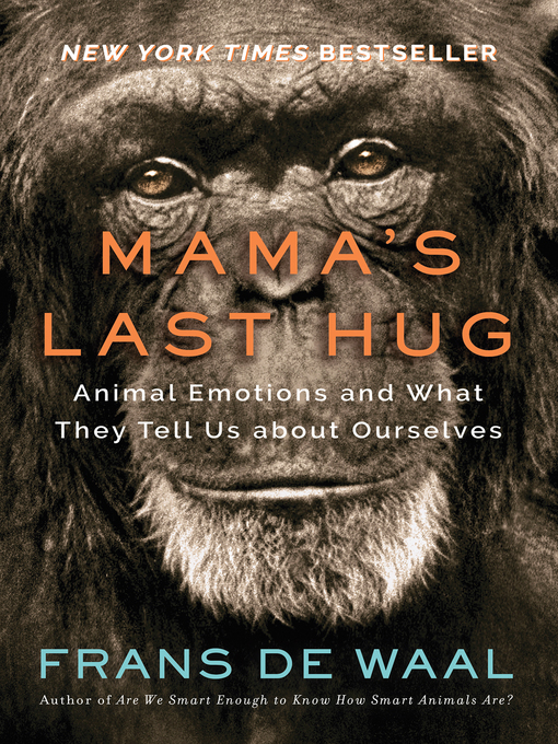 Title details for Mama's Last Hug by Frans de Waal - Wait list