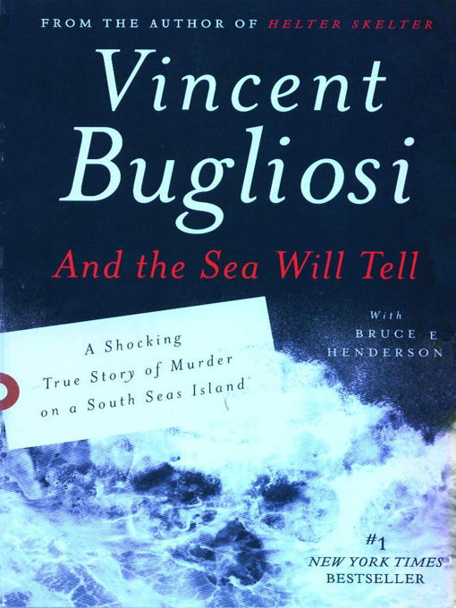 Title details for And the Sea Will Tell by Vincent Bugliosi - Available
