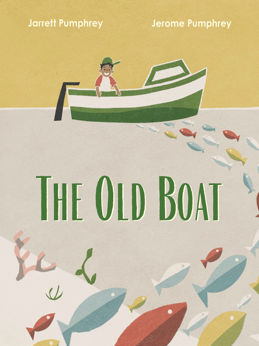 Title details for The Old Boat by Jarrett Pumphrey - Wait list