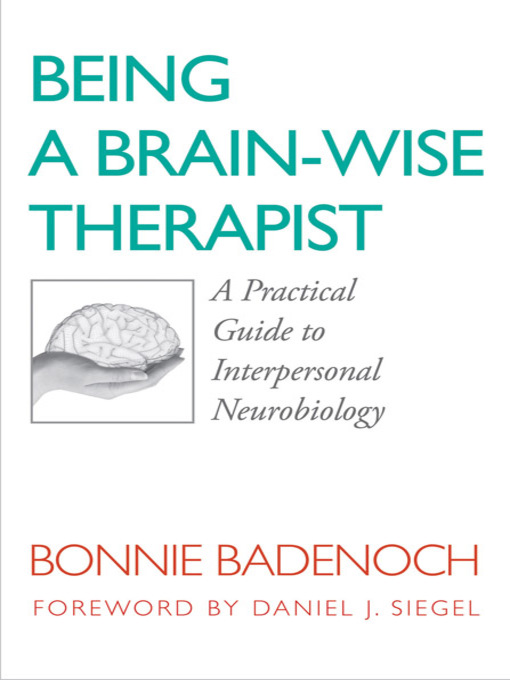 Title details for Being a Brain-Wise Therapist by Bonnie Badenoch - Available