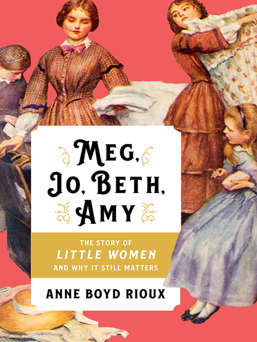 Title details for Meg, Jo, Beth, Amy by Anne Boyd Rioux - Available
