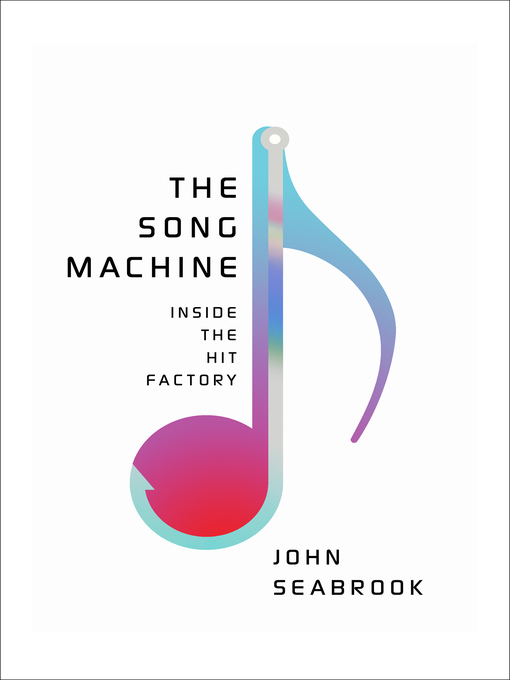 Title details for The Song Machine by John Seabrook - Wait list