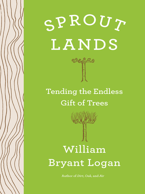 Sprout lands : tending the endless gift of trees