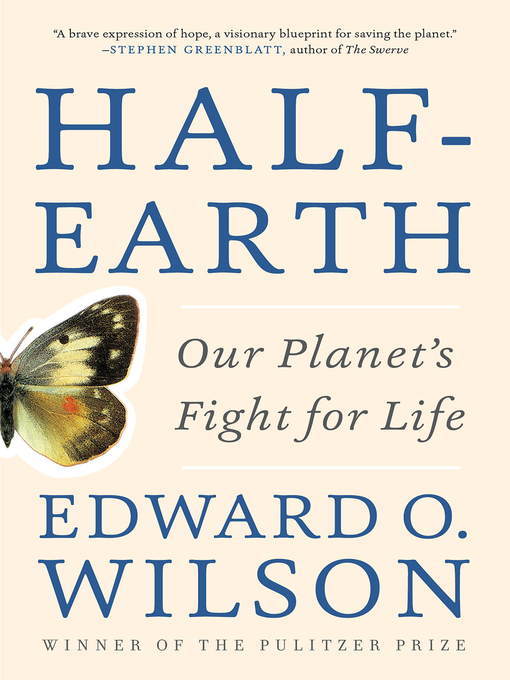 Title details for Half-Earth by Edward O. Wilson - Available