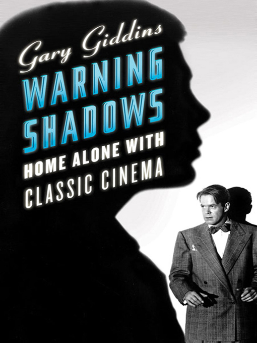 Title details for Warning Shadows by Gary Giddins - Available