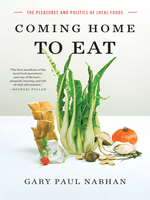 Title details for Coming Home to Eat by Gary Paul Nabhan - Available