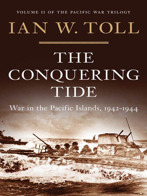 Title details for The Conquering Tide by Ian W. Toll - Wait list